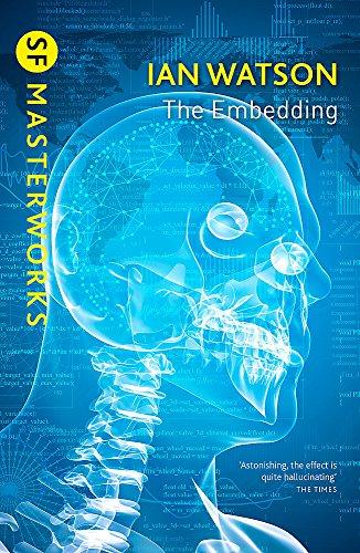 The Embedding (GOLLANCZ S.F.,S.F. MASTERWORKS)