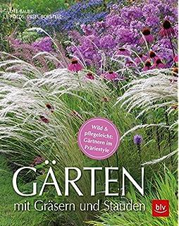 Gärten Mit Gräsern Und Stauden: Wild U0026 Pflegeleicht: Gärtnern Im Präriestyle
