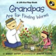 Grandpas Are for Finding Worms (Lift-the-Flap, Puffin)