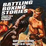 Battling Boxing Stories: Thrilling Tales of Pugilistic Puissance | Gary Lovisi,Wayne D. Dundee,Stan Trybulski