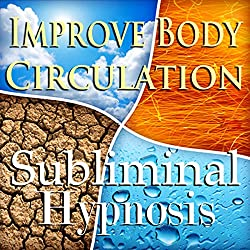 Improve Body Circulation Subliminal Affirmations