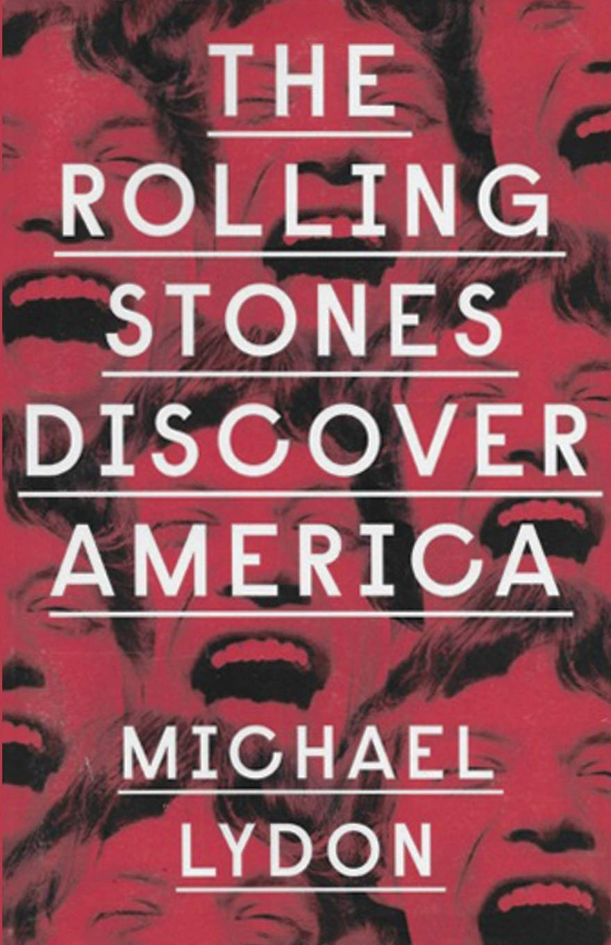 online retailer dbb4d 35aa8 The Rolling Stones Discover America: Michael Lydon ...