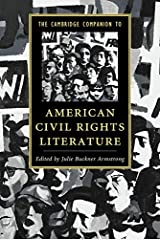 The Cambridge Companion to American Civil Rights Literature (Cambridge Companions to Literature) Kindle Edition