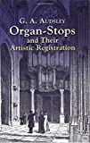 Organ-Stops and Their Artistic Registration (Dover Books on Music)