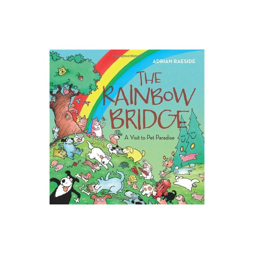 The Rainbow Bridge Where Pets Go When They Pass Away