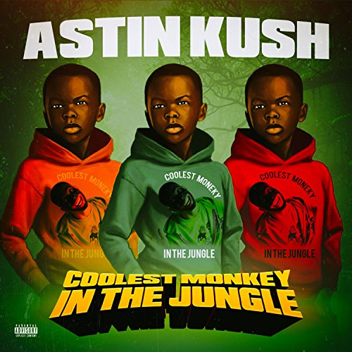 Coolest Monkey in the Jungle [Explicit]