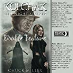 Kolchak: Penny Dreadful Double Feature   Chuck Miller