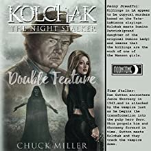 Kolchak: Penny Dreadful Double Feature Audiobook by Chuck Miller Narrated by Mark Barnard
