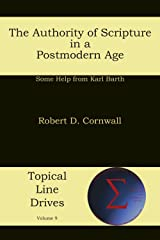The Authority of Scripture in a Postmodern Age: Some Help from Karl Barth (Topical Line Drives Book 9) Kindle Edition