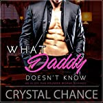 What Daddy Doesn't Know: Dad's Best Friend Romance  | Crystal Chance
