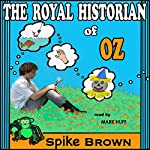 The Royal Historian of Oz | Spike Brown