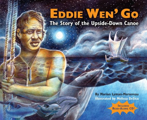 Eddie Wen Go: The Story of the Upside-Down Canoe (with audio cd) by Watermark Publishing