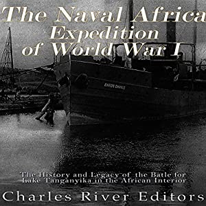 The Naval Africa Expedition of World War I Audiobook