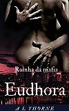 Rainhas da Mafia: Eudhora (Duologia Mafia Russia Livro 1)