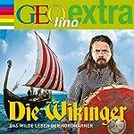Die Wikinger. Das wilde Leben der Nordmänner (GEOlino extra Hör-Bibliothek)   Martin Nusch