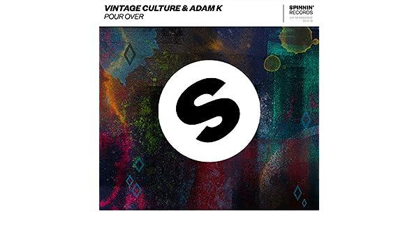 Pour Over de Vintage Culture & Adam K en Amazon Music - Amazon.es