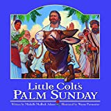 img - for Little Colt's Palm Sunday book / textbook / text book