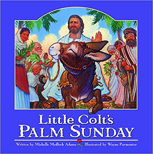 https://www.amazon.com/Little-Colts-Sunday-Michelle-Medlock/dp/0824956303/ref=as_li_ss_tl?ie=UTF8&qid=1491715098&sr=8-1&keywords=little+colt's+palm+sunday&linkCode=ll1&tag=traihapphear-20&linkId=4783cf923cc4e75ee014eeb193cde9a8