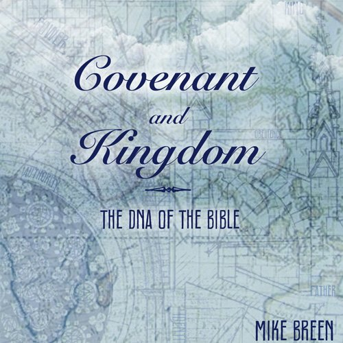 Free Covenant and Kingdom: The DNA of the Bible