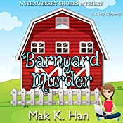 Barnyard Murder: Strawberry Shores Mystery, Book 2 | Mak K. Han