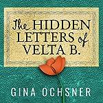 The Hidden Letters of Velta B | Gina Ochsner