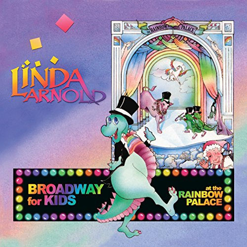 Broadway for Kids at the Rainbow Palace (Broadway At The)