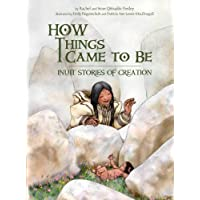 How Things Came to Be (English): Inuit Stories of Creation