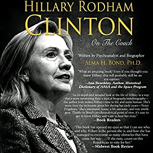 Hillary Rodham Clinton: On The Couch: Inside the Mind and Life of Hillary Clinton Audiobook