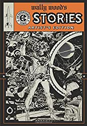Wally Wood's Ec Stories: Artist's Edition