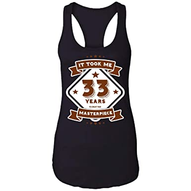 It Took Me 33 Years 33th Birthday Womens Mens Gifts Funny Pa Racerback Tank Top