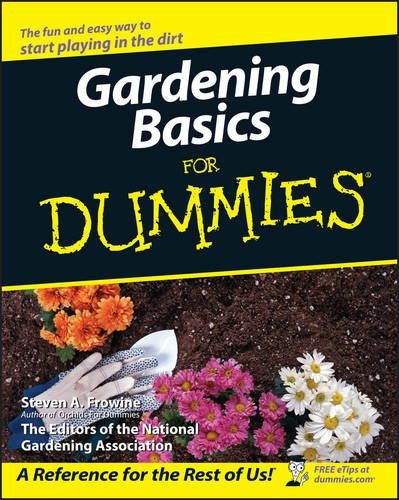 Gardening Basics For Dummies: Steven A. Frowine, The National