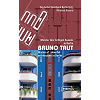 Bruno Taut: Master of Colourful Architecture in Berlin:
