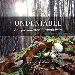 Undeniable: An Epic Journey Through Pain