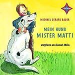 Mein Hund Mister Matti   Michael Gerard Bauer