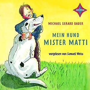 Mein Hund Mister Matti Hörbuch