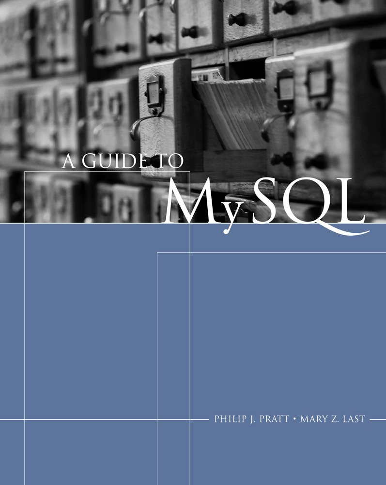 A Guide to MySQL (Available Titles Skills Assessment Manager (SAM) - Office 2010) by Cengage Learning