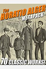 The Horatio Alger MEGAPACK®: 70 Classic Works