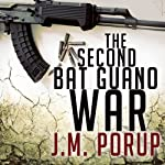 The Second Bat Guano War | J.M. Porup