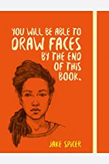 You Will be Able to Draw Faces by the End of This Book Paperback