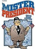 Mister President - tome 5 - Pour une poignée d'électeurs