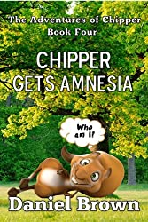 Chipper Gets Amnesia (The Adventures of Chipper Book 4)