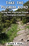 Take the Pilgrim Road: Saving the American Dream in Dystopian America