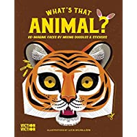 What's That Animal?: Complete animal faces using colours, doodle & stickers