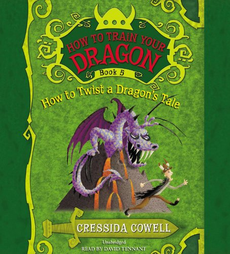 Read Online How to Twist a Dragon's Tale (How to Train Your Dragon) ebook
