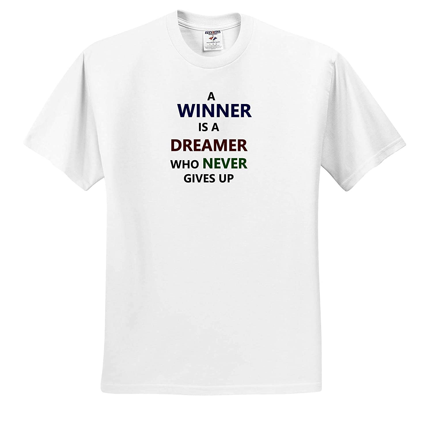 Winner is a Dreamer Who Never Gives Up 3dRose AMansMall Inspirational Typography Typography T-Shirts 3drsmm