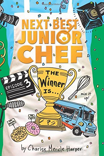 The Winner Is . . . (Next Best Junior Chef) by HMH Books