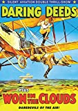 Silent Aviation Double Feature: Daring Deeds (1927) / Won in the Clouds (1928)
