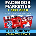 Facebook Marketing + SEO Ultimate Strategy Guide Box Set: Facebook Top 25 Tips + Advanced Techniques & Ultimate SEO Design  Audiobook by Kenneth Lewis Narrated by Jeff Machado, Paul Cartwright, Kevin Gillispie