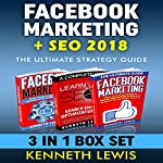 Facebook Marketing + SEO Ultimate Strategy Guide Box Set: Facebook Top 25 Tips + Advanced Techniques & Ultimate SEO Design  | Kenneth Lewis