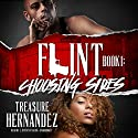 Choosing Sides: Flint, Book 1 Audiobook by Treasure Hernandez Narrated by L. Steven Taylor
